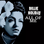 All of Me – Billie Holiday