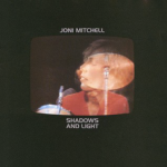 Shadows And Light (Live)- Joni Mitchell