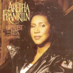 Since you've been gone – Aretha Franklin.