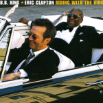 Riding With The King – Hold On! I'm Comin' – Eric Clapton & B.B. King