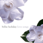 East Of The Sun – Billie Holiday