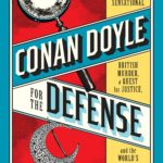 Conan Doyle for the Defense – Margalit Fox