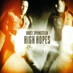 High Hopes – Bruce Springsteen
