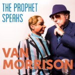 The Prophet Speaks – Van Morrison