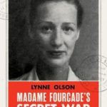 Madame Fourcade's Secret War – Lynne Olson