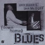 Down Home Blues – Gene Harrisy y Brother Jack McDuff