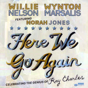 What'd I Say (Boogaloo) [feat. Norah Jones] – Wynton Marsalis & Willie Nelson