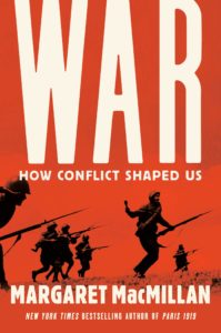 War: How Conflict Shaped Us - Margaret MacMillan